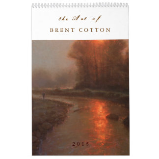 The Fine Art of BRENT COTTON  2015 Calendar