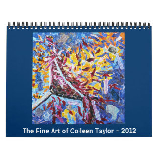 The Fine Art of Colleen Taylor - 2012 Calendar