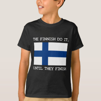 The Finnish Do It... Until They Finish. T-Shirt