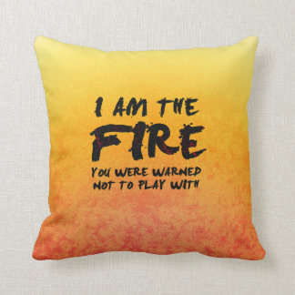 The Fire You Were Warned Not to Play With Throw Pillow