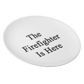 The Firefighter Is Here Party Plate