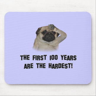 The first 100 years are the hardest - Pug Mousepad