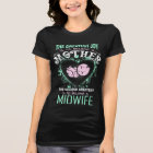 The First and The Second Greatest Midwife T-shirt