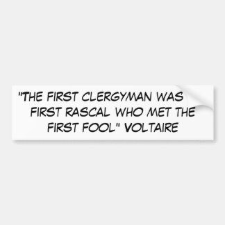 """""""The first clergyman was the first rascal who m... Car Bumper Sticker"""