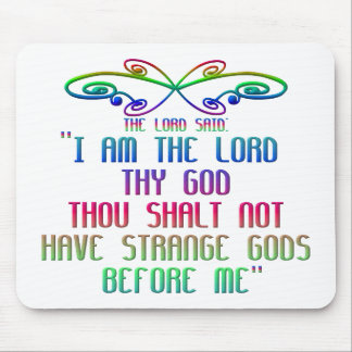 The First Commandment: The Lord said: Mouse Pad