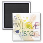 The first duty of love is to listen fridge magnet