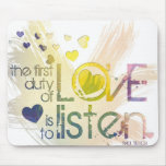 The first duty of love is to listen mousepad