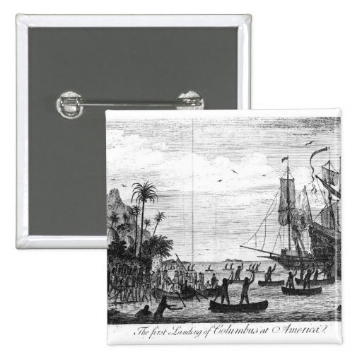 The First Landing of Columbus at America Buttons