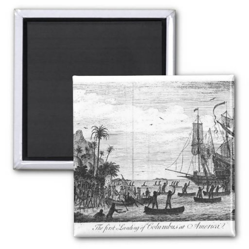 The First Landing of Columbus at America Refrigerator Magnet