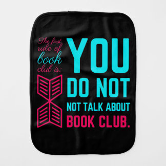 The first rule of book club funny phrase burp cloths