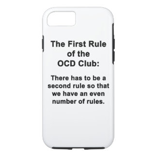 The First Rule of the OCD Club iPhone 7 Case