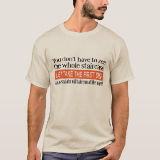The First Step Funny T-shirt