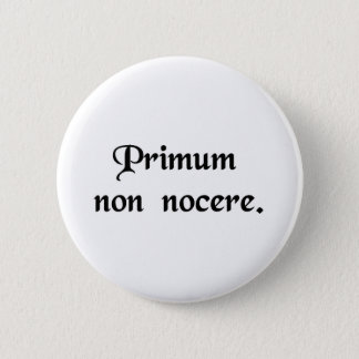 The first thing is to do no harm. button