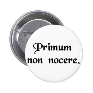 The first thing is to do no harm. pins