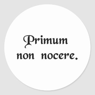 The first thing is to do no harm. classic round sticker