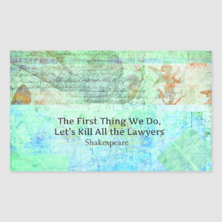 The First Thing We Do, Let's Kill All the Lawyers Rectangular Sticker