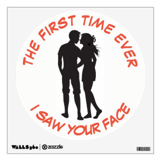 THE FIRST TIME EVER I SAW YOUR FACE WALL STICKER