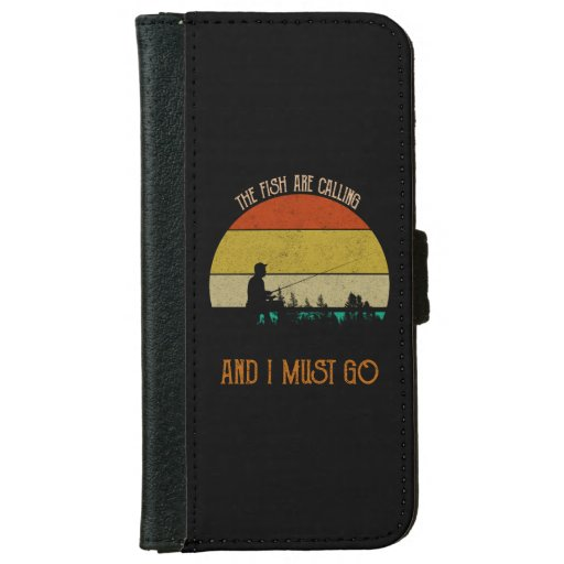 The Fish Are Calling And I Must Go iPhone 6/6s Wallet Case