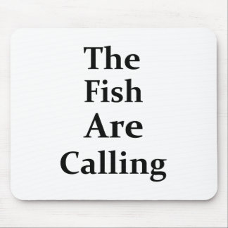 The Fish Are Calling Mouse Pad