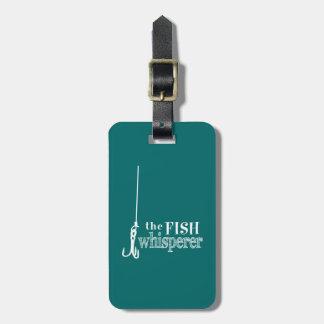 The Fish Whisperer Bag Tag