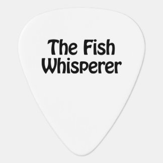 Sayings guitar picks zazzle for The fish whisperer