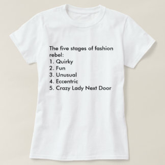 The Five Stages of Fashion Rebel T Shirt