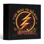 The Flash | You Need To Believe In The Imposible 3 Ring Binder