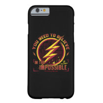 The Flash | You Need To Believe In The Imposible Barely There iPhone 6 Case