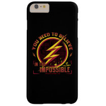 The Flash | You Need To Believe In The Imposible Barely There iPhone 6 Plus Case