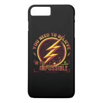 The Flash | You Need To Believe In The Imposible iPhone 8 Plus/7 Plus Case