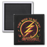 The Flash | You Need To Believe In The Imposible Magnet