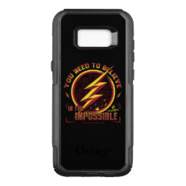 The Flash | You Need To Believe In The Imposible OtterBox Commuter Samsung Galaxy S8  Case