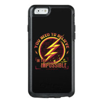 The Flash | You Need To Believe In The Imposible OtterBox iPhone 6/6s Case