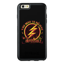 The Flash | You Need To Believe In The Imposible OtterBox iPhone 6/6s Plus Case