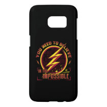 The Flash | You Need To Believe In The Imposible Samsung Galaxy S7 Case