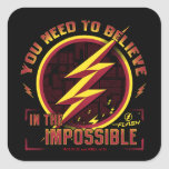 The Flash | You Need To Believe In The Imposible Square Sticker