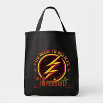 The Flash | You Need To Believe In The Imposible Tote Bag