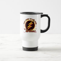 The Flash | You Need To Believe In The Imposible Travel Mug