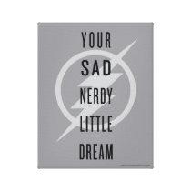 "The Flash | ""Your Sad Nerdy Little Dream"" Canvas Print"