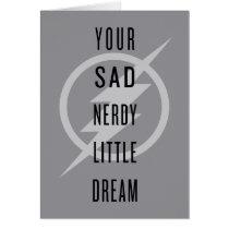 "The Flash | ""Your Sad Nerdy Little Dream"" Card"