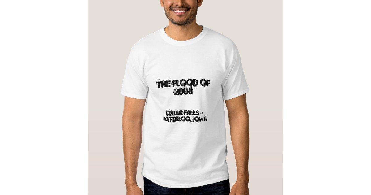 the flood of 2008 cedar falls waterloo iowa t shirt