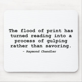 The Flood of Print (Raymond Chandler) Mouse Pad