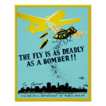 The Fly is as Deadly as a Bomber Poster