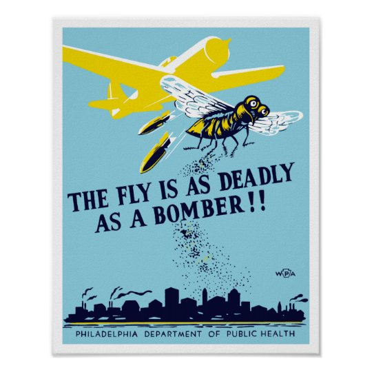 The Fly Is As Deadly As A Bomber -- WPA Poster