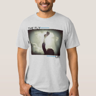 The Fly Life Shirt