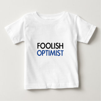 The Foolish Optimist Baby T-Shirt