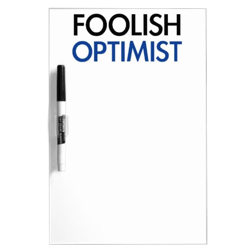 The Foolish Optimist Dry-Erase Board