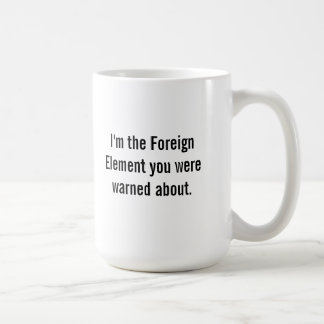 The Foreign Element starts the change process Mug