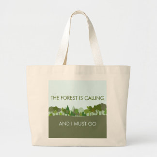 The Forest Is Calling and I Must Go Large Tote Bag