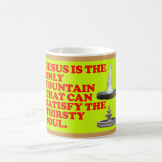 The Fountain That Can Satisfy The Thirsty Soul. Coffee Mug